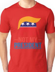 Not My President Unisex T-Shirt