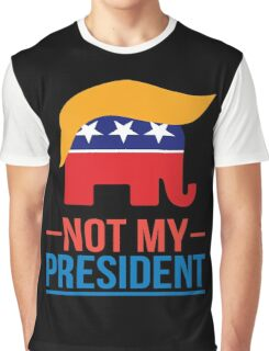 Not My President Graphic T-Shirt
