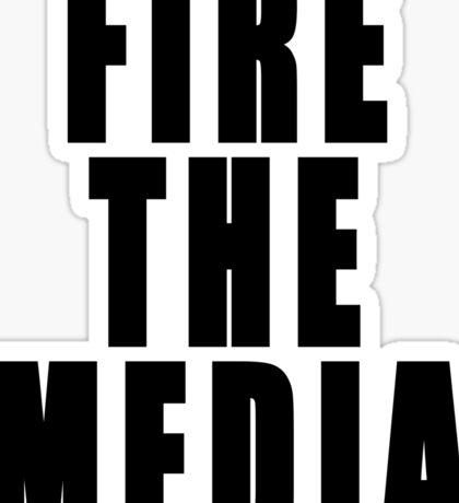FIRE THE MEDIA  Sticker