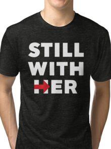 Still With Her  Tri-blend T-Shirt
