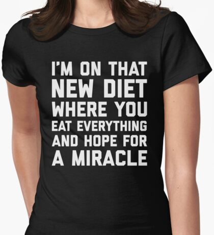 New Diet Funny Quote Womens Fitted T-Shirt