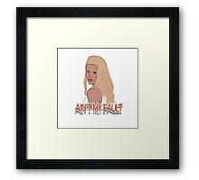 Ain't my fault - Color White Framed Print
