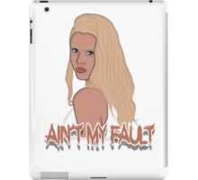 Ain't my fault - Color White iPad Case/Skin