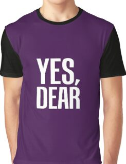 Yes, Dear Graphic T-Shirt