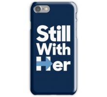 Still With Her iPhone Case/Skin