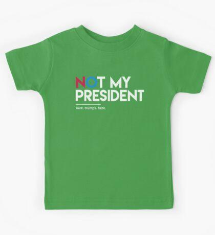 Not My President (Love Trumps Hate) Kids Tee