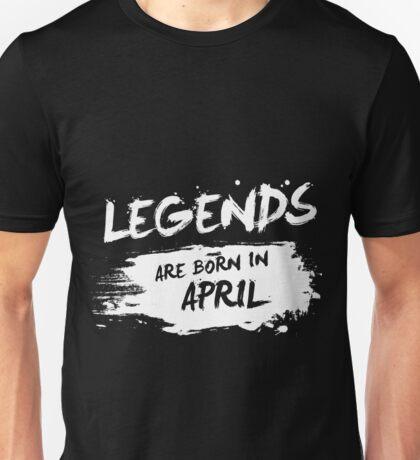 Legends are born in April Unisex T-Shirt