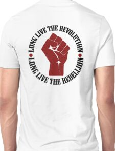 Long Live The Revolution, Long Live The Rebellion Unisex T-Shirt
