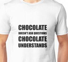 Chocolate Questions Understands Unisex T-Shirt
