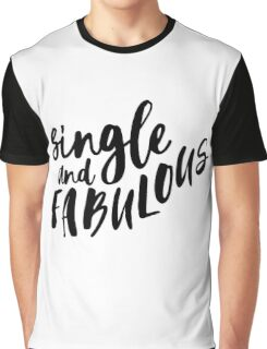Single and fabulous Graphic T-Shirt
