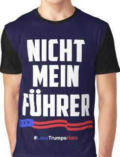 Not My President! Nicht Mein Fuhrer Graphic T-Shirt