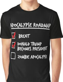 Apocalypse Roadmap (Donald Trump) Graphic T-Shirt