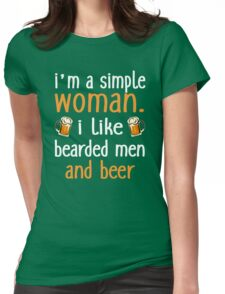 I'm A Simple Woman I Like Bearded Men And Beer Womens Fitted T-Shirt