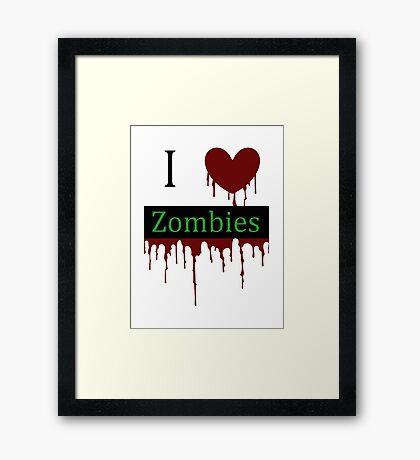 I love Zombies Framed Print