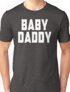 Baby Daddy Unisex T-Shirt