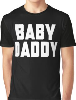 Baby Daddy Graphic T-Shirt
