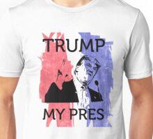 TRUMP My Pres presidential winner elect donald  Unisex T-Shirt