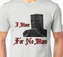 I Move For No Man Unisex T-Shirt