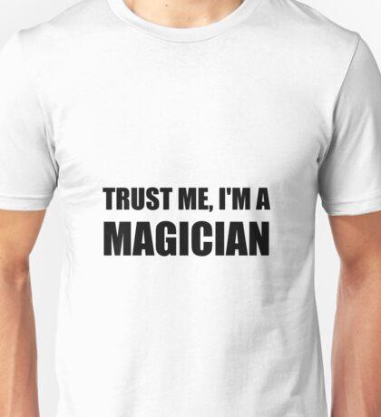 Trust Me Magician Unisex T-Shirt