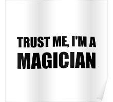 Trust Me Magician Poster