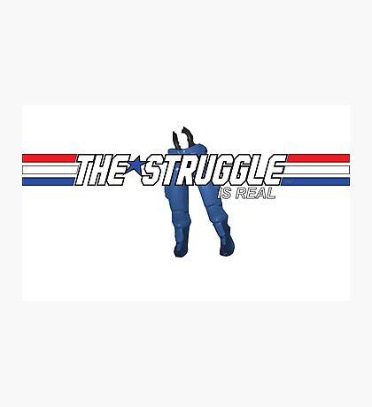 G.I.Joe Struggle Is Real Photographic Print