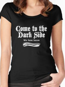 Come to the Dark side we have Bacon Women's Fitted Scoop T-Shirt