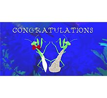Congratulations Praying Mantis Photographic Print