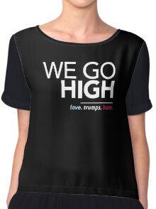 We Go High (Love Trumps Hate) Chiffon Top