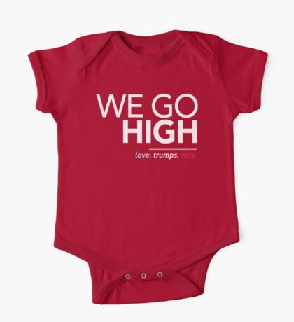 We Go High (Love Trumps Hate) One Piece - Short Sleeve