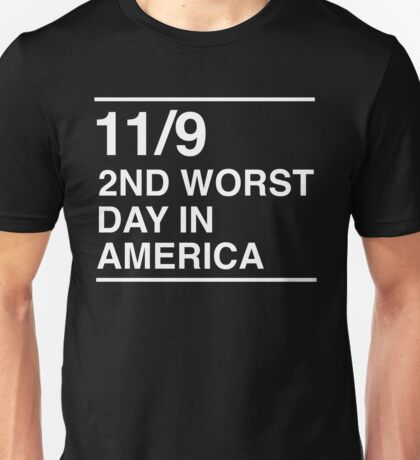 11/9. 2nd worst day in America Unisex T-Shirt