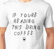Read This Bring Coffee Unisex T-Shirt