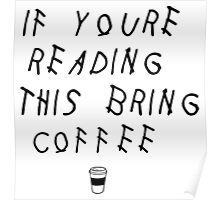 Read This Bring Coffee Poster