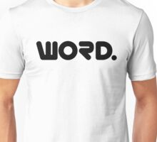 Word. - Typography Unisex T-Shirt