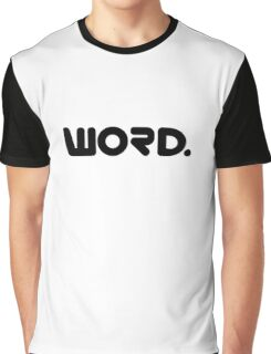 Word. - Typography Graphic T-Shirt