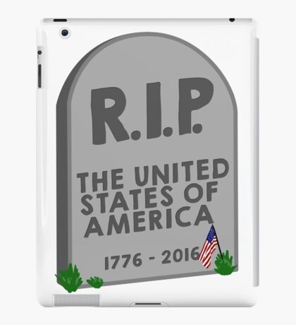 RIP The United States of America Election 2016 Trump iPad Case/Skin