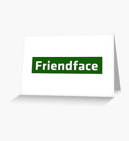 Friendface - The IT Crowd Greeting Card