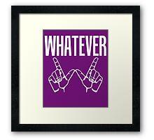Whatever Sign Language Framed Print