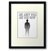 Mr. Grey Will See You Now Framed Print