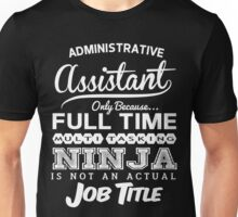 Funny Ninja Administrative Assistant T-shirt Unisex T-Shirt