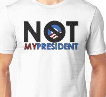 NOT MY PRESIDENT  Unisex T-Shirt
