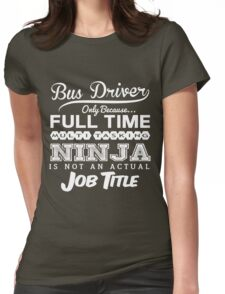 Funny Bus Driver T-shirt Novelty Womens Fitted T-Shirt