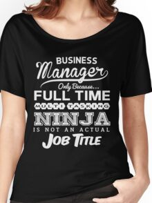 Funny Business Manager T-shirt Novelty Women's Relaxed Fit T-Shirt