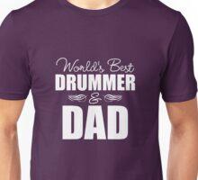 World's Best Drummer & Dad Unisex T-Shirt