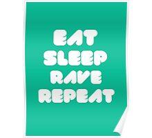 EAT SLEEP RAVE REPEAT Poster