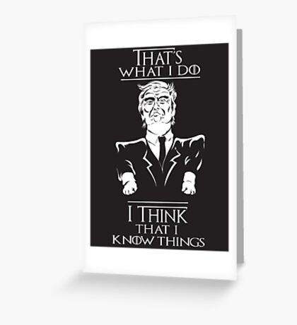 """""""I Think That I Know Things"""" Greeting Card"""