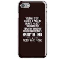 Retirement Poem Best Yet To Come iPhone Case/Skin