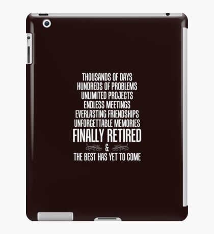 Retirement Poem Best Yet To Come iPad Case/Skin