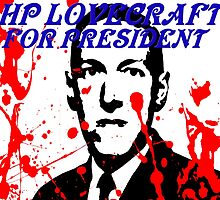 HP LOVECRAFT FOR PRESIDENT by dgstudio