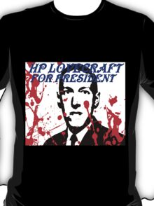 HP LOVECRAFT FOR PRESIDENT T-Shirt