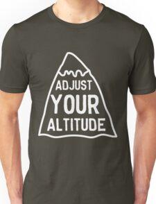 Adjust your altitude Unisex T-Shirt
